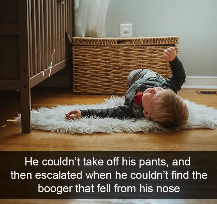 He Couldn't Take Off His Pants, And Then Escalated When He Couldn't Find The Booger That Fell From His Nose
