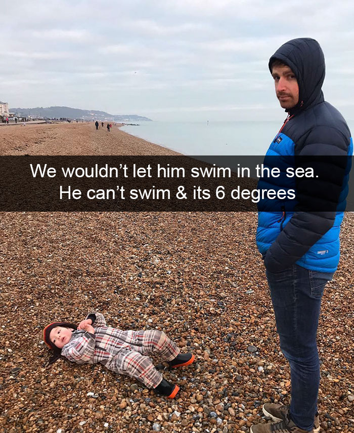 We Wouldn't Let Him Swim In The Sea. He Can't Swim & Its 6 Degrees