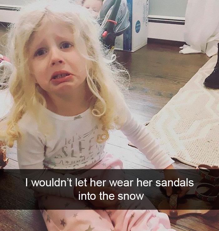 I Wouldn't Let Her Wear Her Sandals Into The Snow