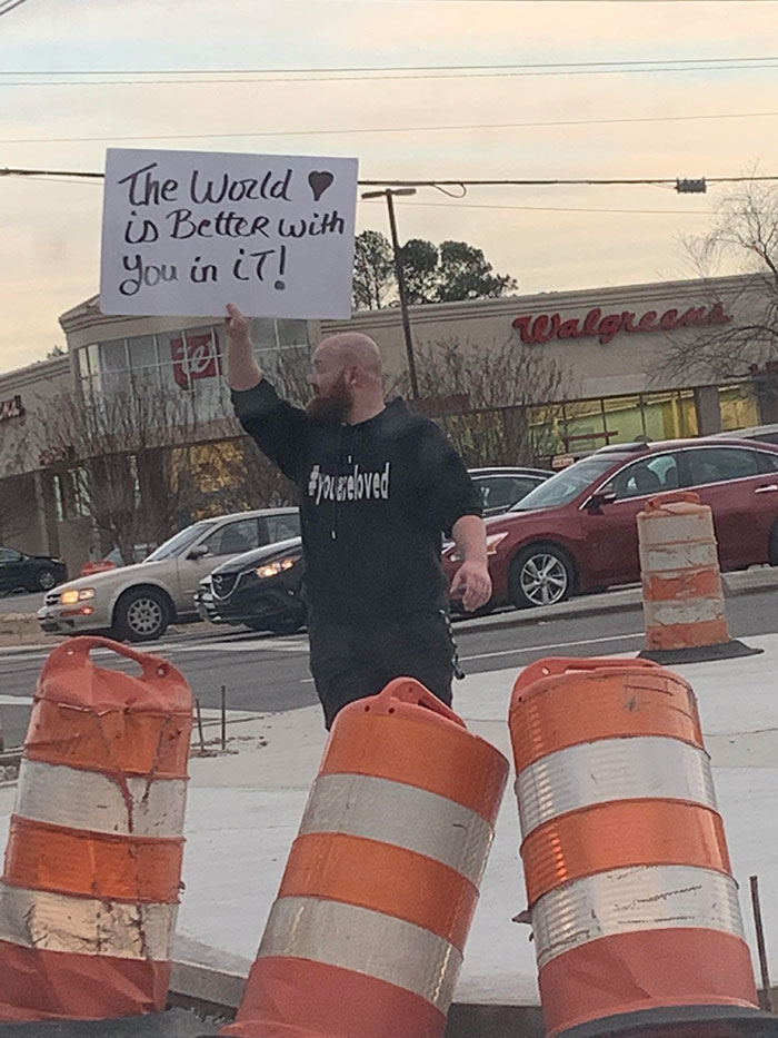 Saw This Guy Spreading An Awesome Message On The Side Of The Road. The Front Says #youareloved