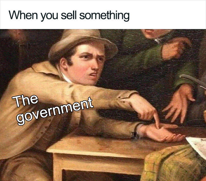 Pay your taxes peasant.