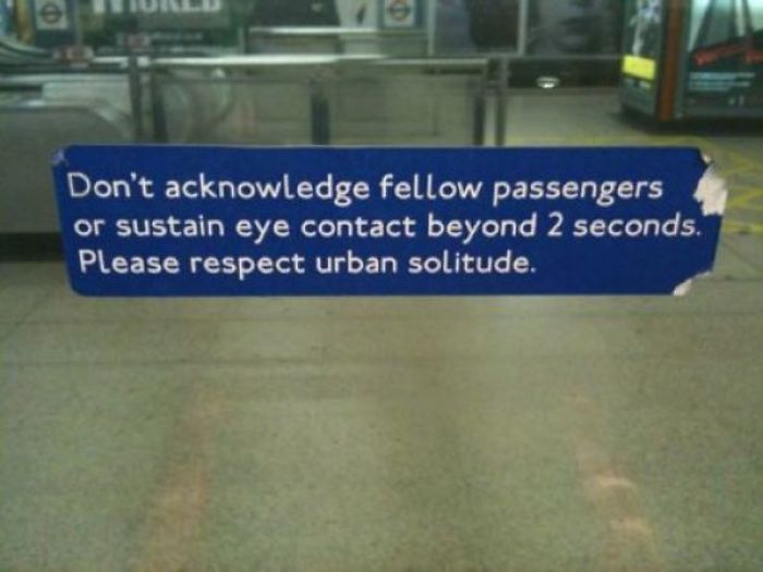 This Sign On The London Underground Reminding People To Respect The British Culture