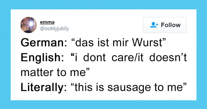30 People Share Their Favorite Non-English Phrases And Their Literal Meanings