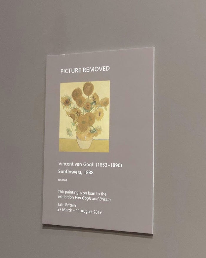 Flew To The National Gallery In London To See Van Gogh's Sunflowers (Free Entrance) Only To Learn It's Been Loaned To Another Exhibition With $25 Entrance Fee....