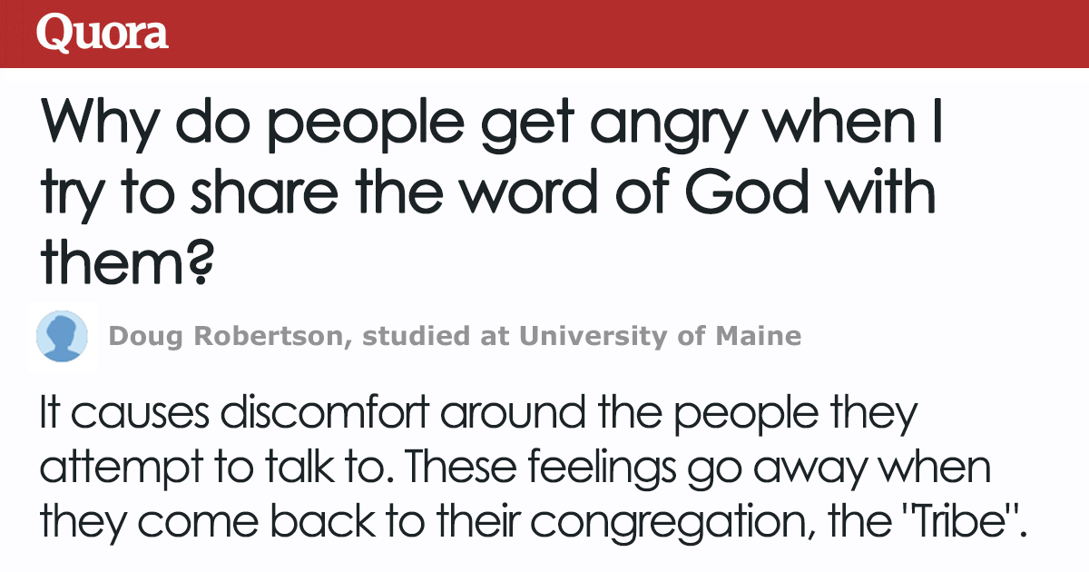 Someone Asks Why People Avoid Them When They Try To 'Share Word Of God' One Answer Sums It Up Perfectly