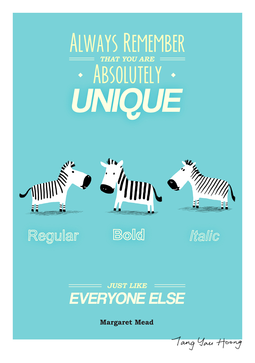 """Always Remember That You Are Absolutely Unique, Just Like Everyone Else"" -Margaret Mead"