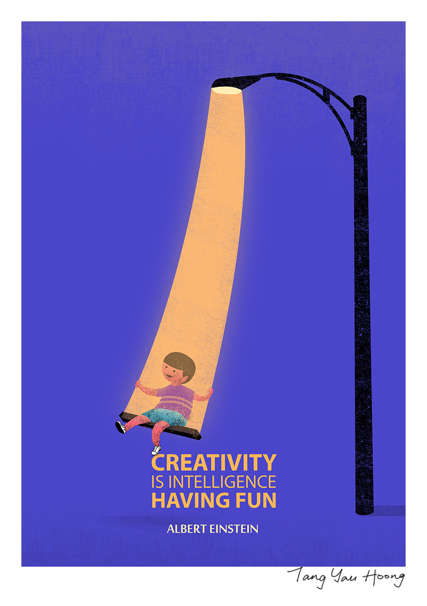 """Creativity Is Intelligence Having Fun"" -Albert Einstein"