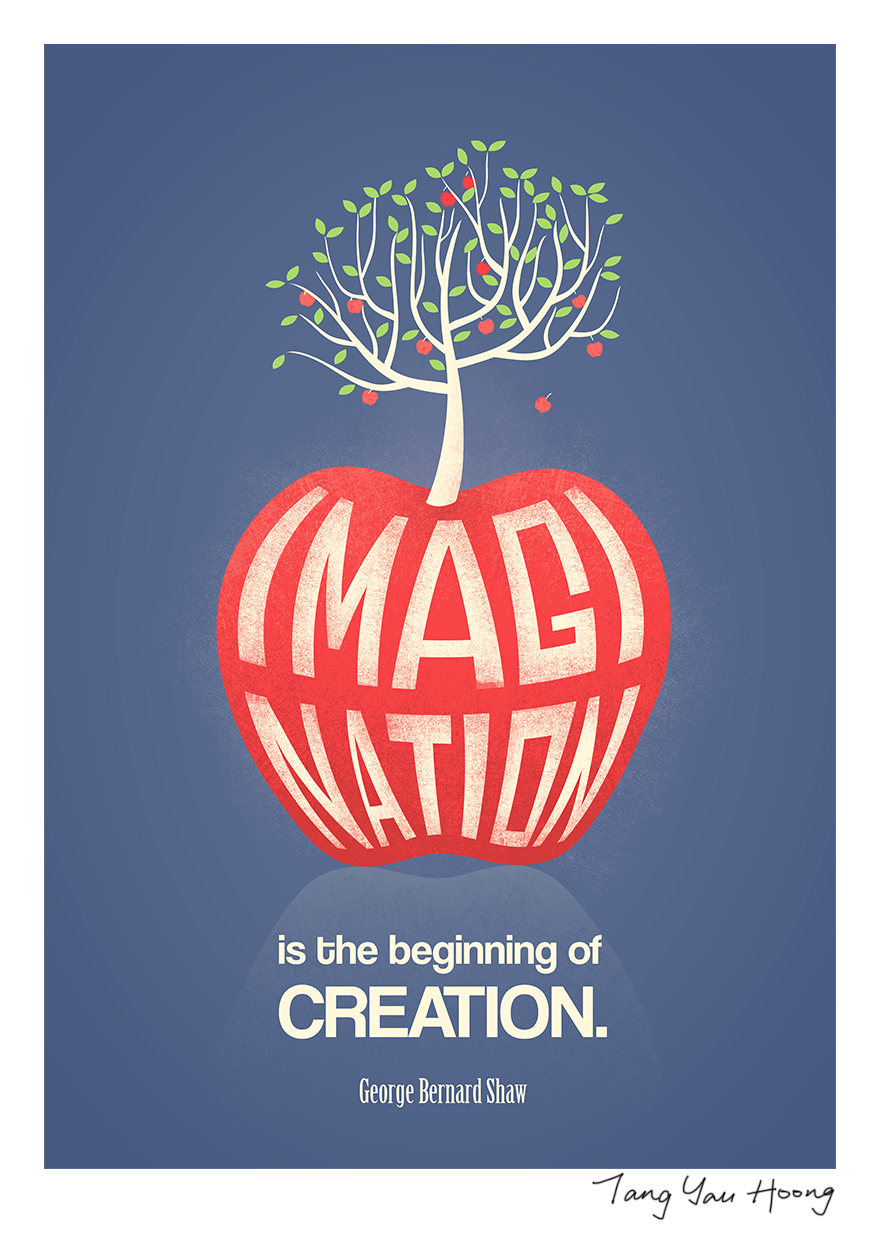 """Imagination Is The Beginning Of Creation"" -George Bernard Shaw"