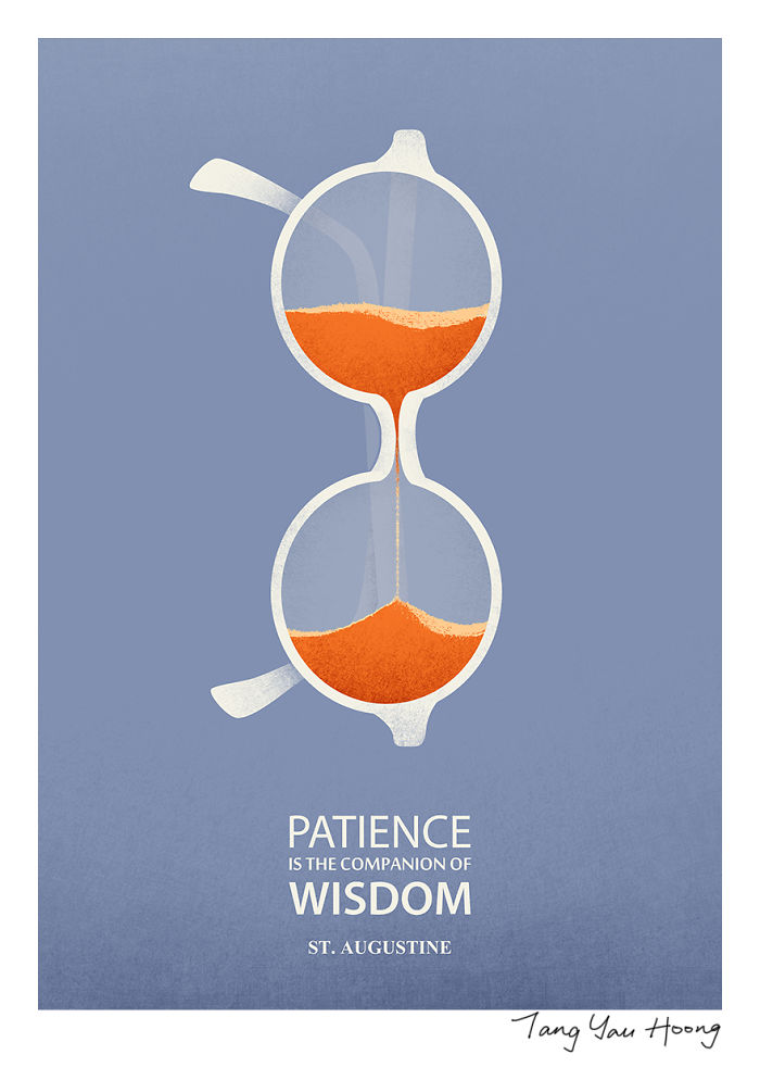 """""""Patience Is The Companion Of Wisdom"""" -St. Augustine"""