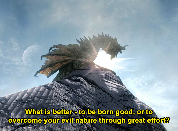 """What Is Better – To Be Born Good, Or To Overcome Your Evil Nature Through Great Effort?"""