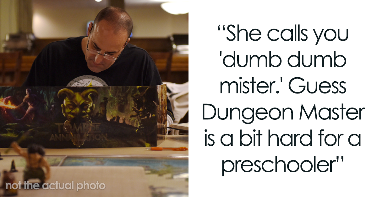 """Dungeon Master Shares How He Helped His Friend's Daughter Sleep After She Called Him """"Dumb Dumb"""""""