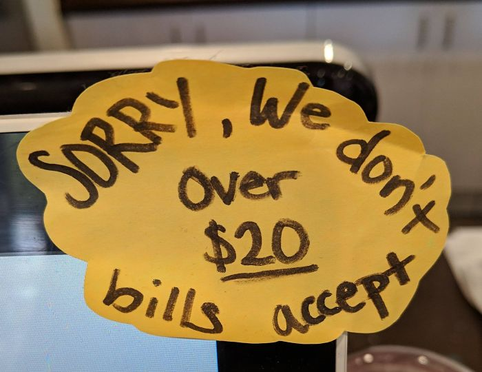 Sorry, We Don't Over $20 Bills Accept