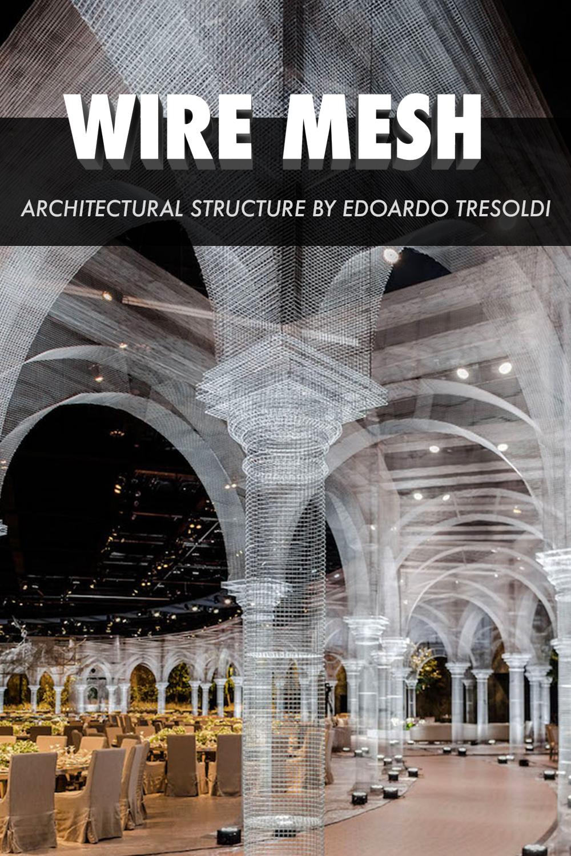 Wire Mesh Architectural Structure By Edoardo Tresoldi
