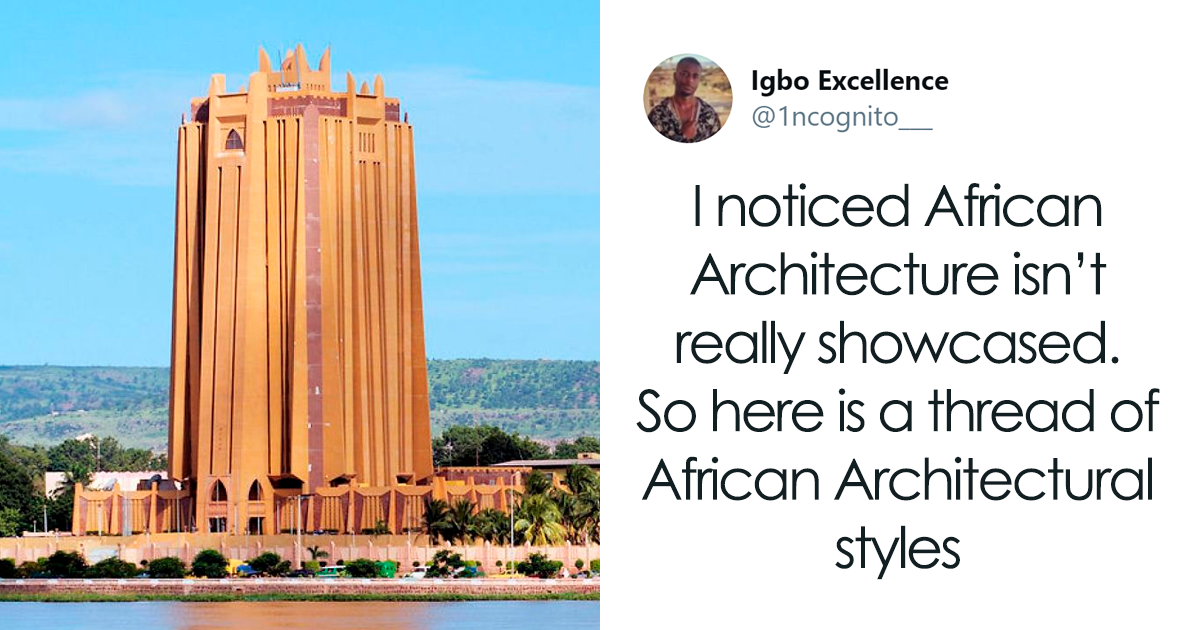 Guy Says African Architecture Isn't Showcased Compared To European And Asian, Posts 44 Of Its Gorgeous Example