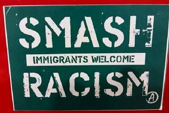 Smash Immigrants Welcome Racism