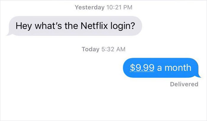 I Changed My Netflix Password And My Ex Came Out Of The Woodworks So Fast