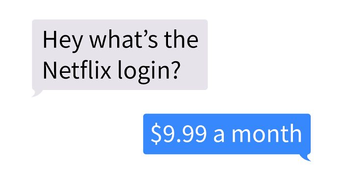 29 'Smart' People Who Thought Paying For Netflix Is Dumb And Tried Leeching It From Someone Else For Free
