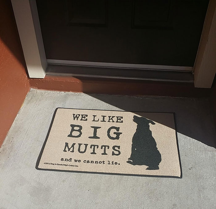 Got A New Doormat Today. I Think The Neighbors Are Jealous