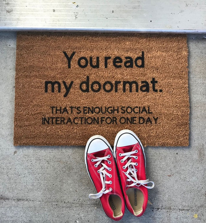 Well, This Doormat Can't Be Any More Fitting After Lots Of Summer Visiting. I Mean Sometimes I'd Just Like To Sit At Home And Be A Hermit