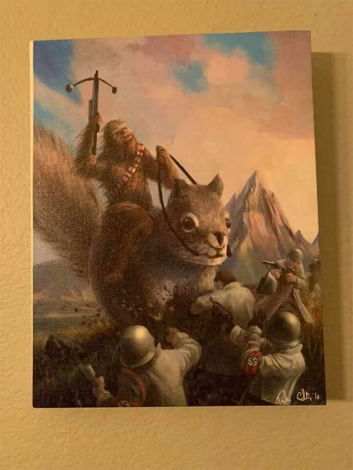 Behold. Chewbacca, Riding A Giant Squirrel, Fighting Nazis. It's About 11x14 And Resides In Our Dining Room