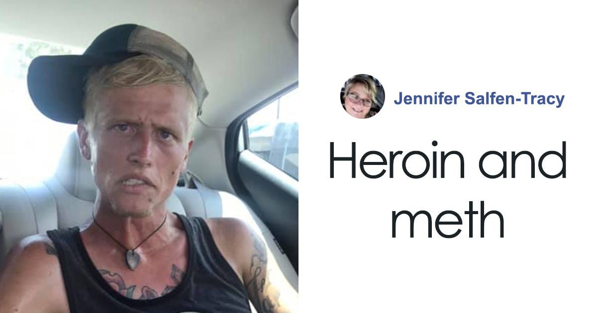 Mother Shares Photos Of Her Oldest Son, Showing What Heroin And Meth Addiction Can Do In 7 Months