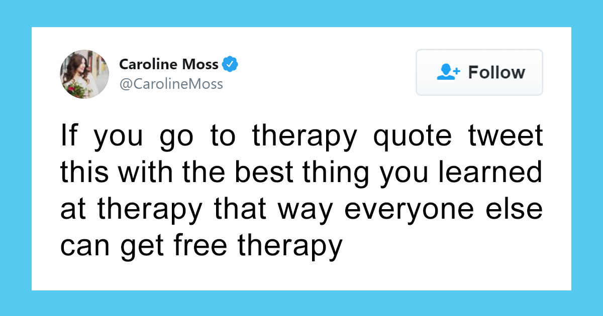 People Are Sharing The Best Things They Learned In Therapy So That Everyone Could Get Some Free Therapy In 30