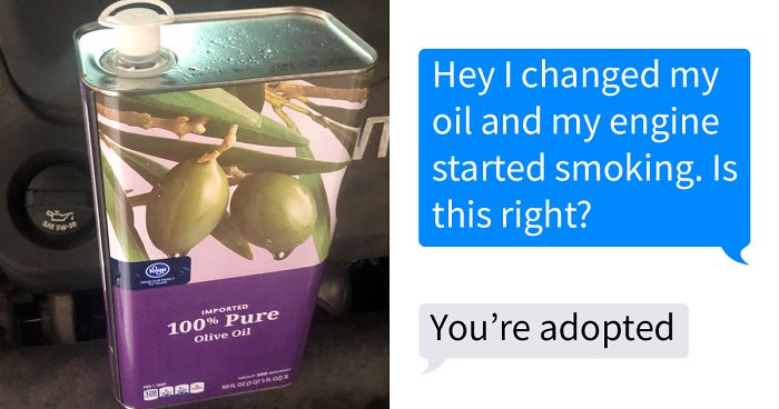 People Text Their Dads That They Put Olive Oil In Their Car