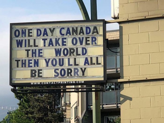 One Day Canada Will Take Over The World!!!