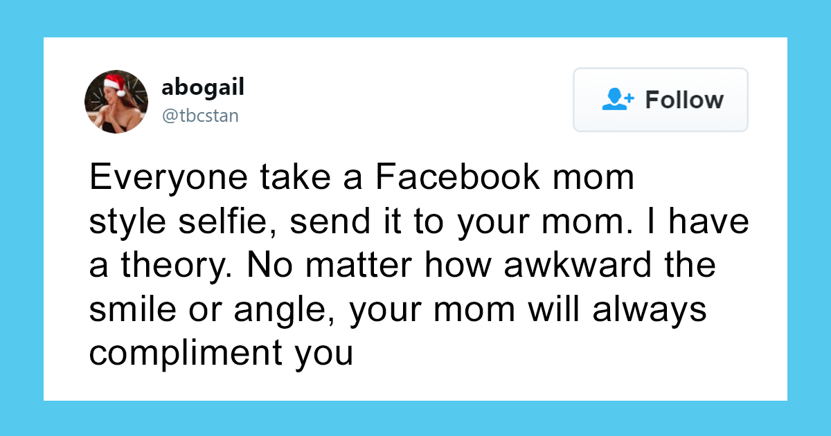 People Are Sending Selfies To Their Moms In The New Twitter Challenge And Here Are 47 Of The Best Responses