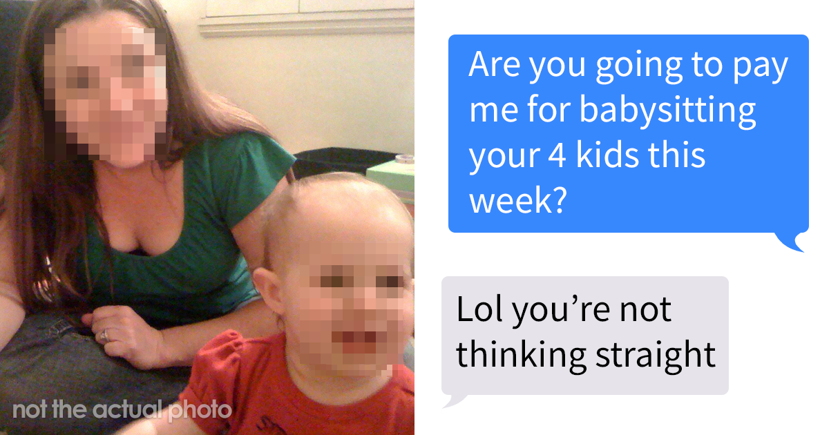 Man Doesn't Want To Pay This Babysitter, So She Shares Their Private Conversation In A Shaming Group
