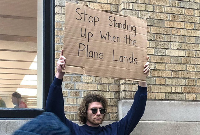 Dude Protests Annoying Everyday Things With Funny Signs (21 Pics)