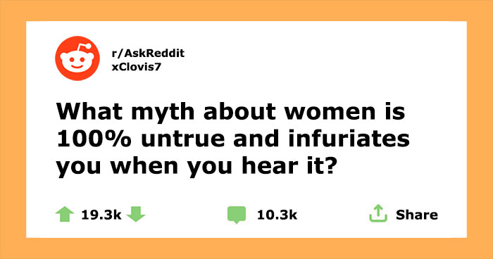 Women Are Sharing 30 Widespread Myths About Themselves That Are Not Only Incorrect, But Also Infuriating