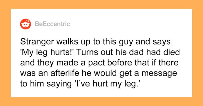 People Share The Creepiest Unexplainable Things That Have Ever Happened To Them (30 Stories)