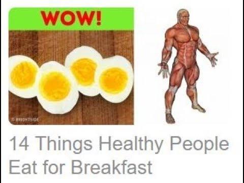 14 Things Healthy People Eat for 11Breakfast