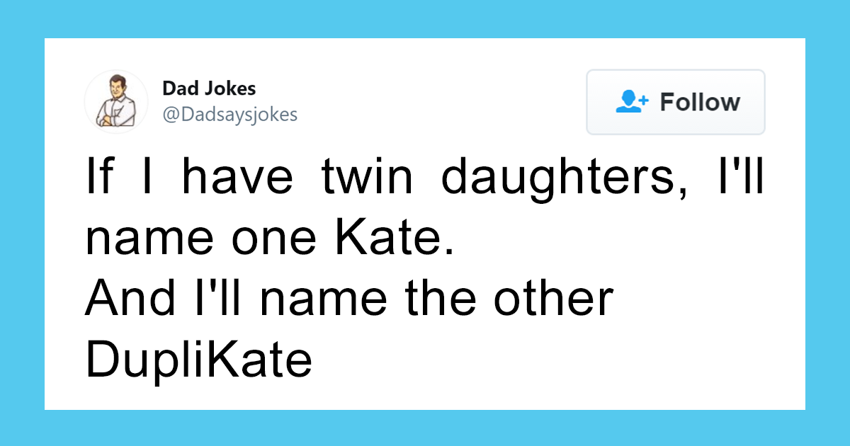 This Instagram Account Posts The Corniest Dad Jokes, And Here Are 125 Of The Cheesiest Ones