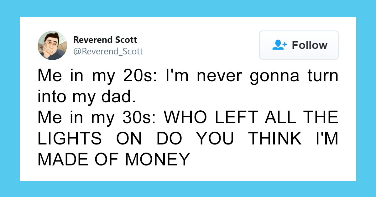 75 Times People Perfectly Summed Up Life In Their 30's