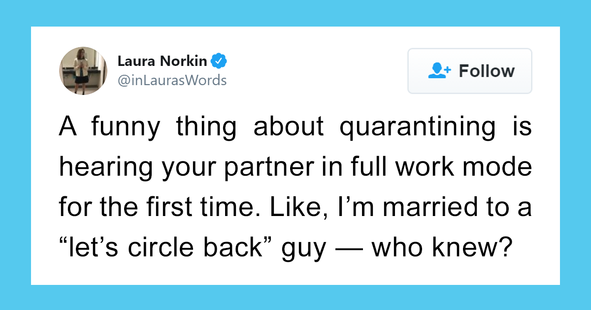 24 People Share The Hilarious Things They Learned About Their Partners While Working From Home