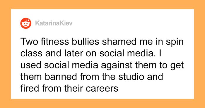 Woman Gets Two Bullies In Her Fitness Class Banned After Sending Screenshots To The Club's Managers