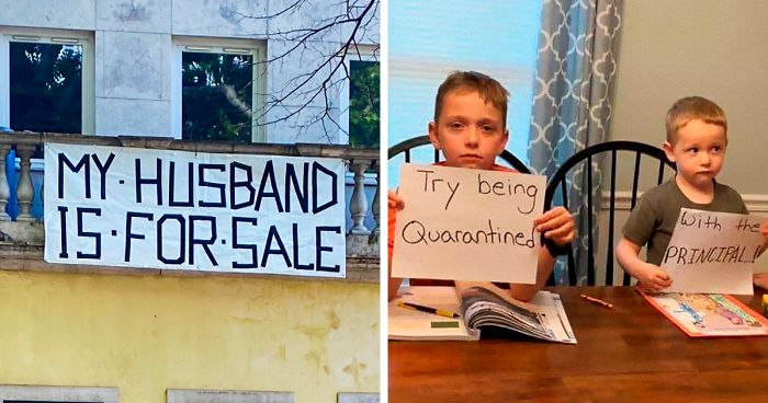 40 Funny Quarantine Signs By People Who Haven T Lost Their Spirits Yet