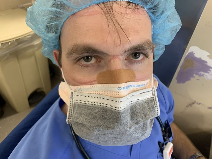 """""""Last Week, This Is Nick About To Intubate A Patient, Only Wearing A Patient's Gown Because He Couldn't Find Ppe And The Goggles Leave These Marks On His Face"""""""