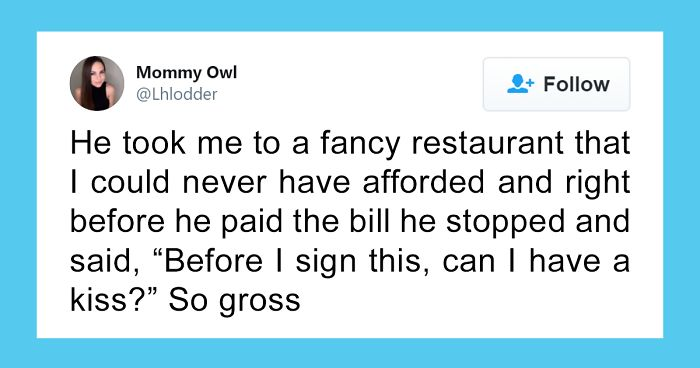 30 Of The Worst Things That Have Ever Happened To People On A Date Shared By These People On Twitter