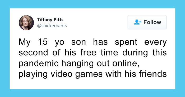 Mother Shares Why She Doesn't See Anything Bad About Her Son Spending All Of His Free Time Online During The Quarantine
