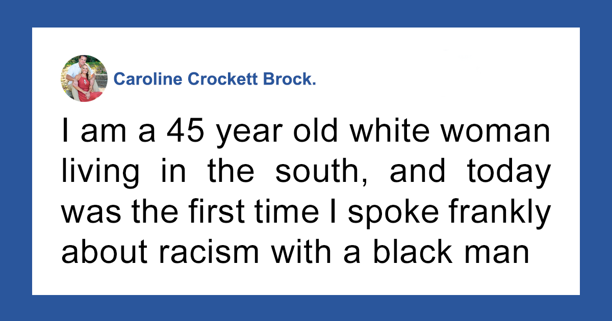 45-Year-Old White Woman Living In The South Asks A Black Man About Racism, Hears More Than She Expected