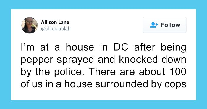 After DC Police Traps Peaceful Protesters, One Resident Shelters 80 Of Them At Home And This Is What Happened Inside