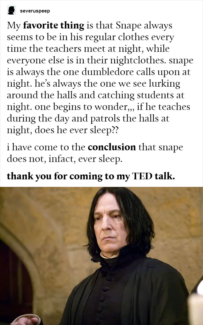 Does Snape Even Sleep