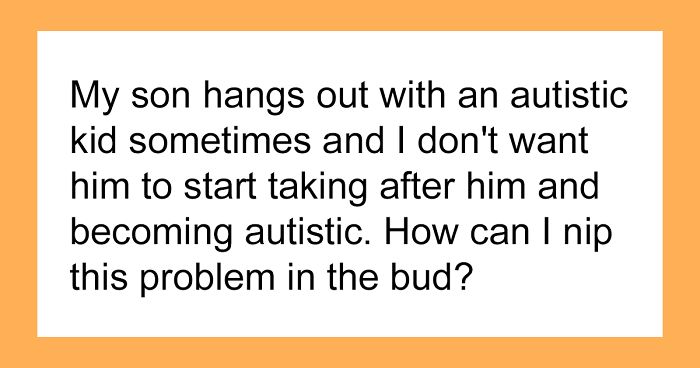 Parent Asks How To Protect Son From 'Catching' Autism From His Friend, Gets A Wake-Up Call From The Commenters