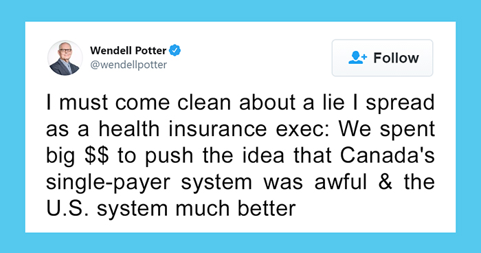 This Former U.S. Health Insurance Exec Says He And The Entire Industry Lied To Americans About Canadian Healthcare