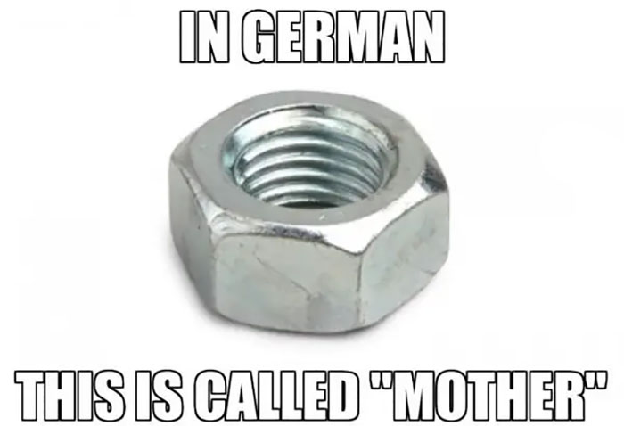 When German Language Showed That Germans Have A Strange Relationship To Their Tools. Or Their Mothers