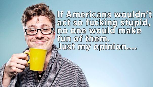 American-act-stupid-1600-5f5b9a02aa1c1.jpg