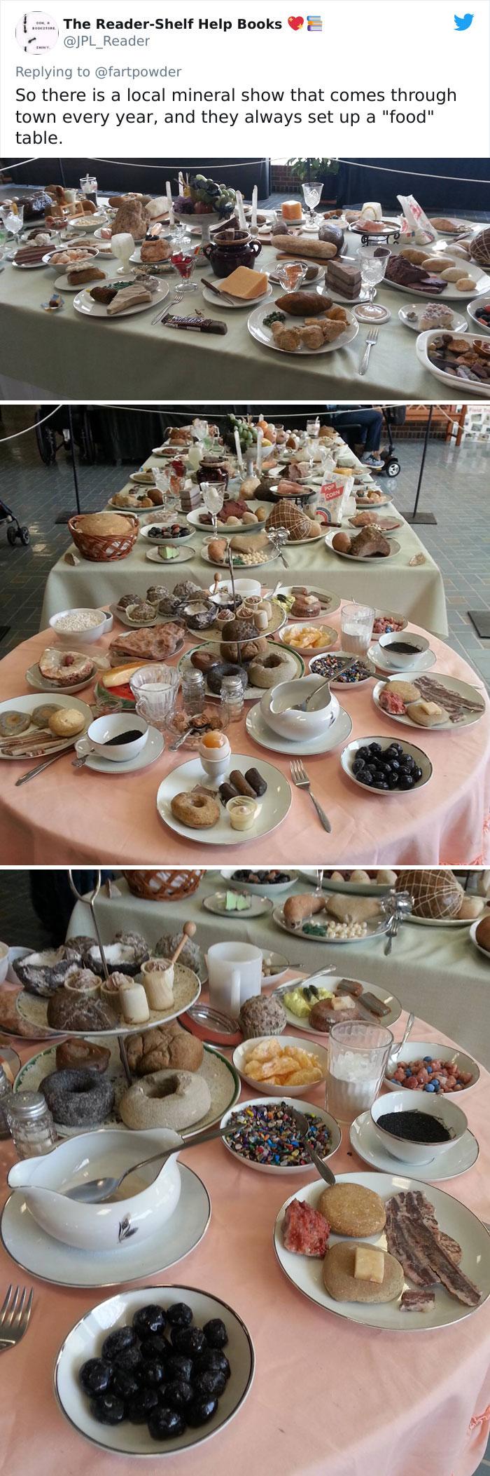 """Hay una exposición local de minerales que viene a la ciudad todos los años y siempre preparan una mesa con """"comida"""""""